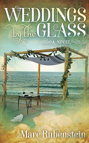 Book cover of Weddings by the Glass, by Marc Rubenstein
