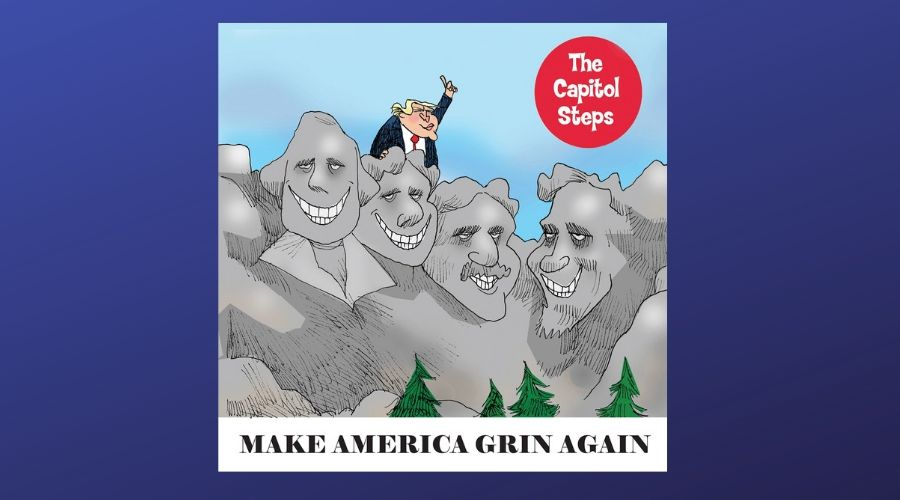 Capitol Steps CD cover featuring an illustration of Mount Rushmore with the President