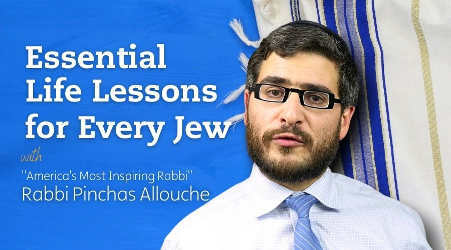 Essential Life Lessons for Every Jew